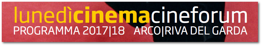LunedìCinema - Cineforum 2017 | 2018